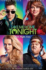 Take Me Home Tonight poster free full movie