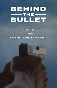Behind the Bullet poster free full movie