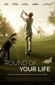 Round of Your Life poster free full movie