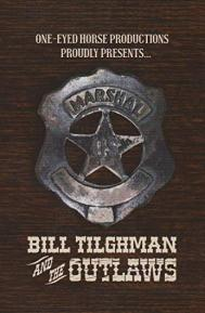 Bill Tilghman and the Outlaws poster free full movie