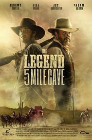 The Legend of 5 Mile Cave poster free full movie