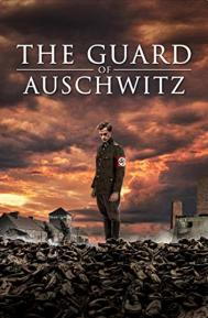 The Guard of Auschwitz poster free full movie