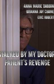 Stalked by My Doctor: Patient's Revenge poster free full movie