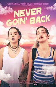 Never Goin' Back poster free full movie