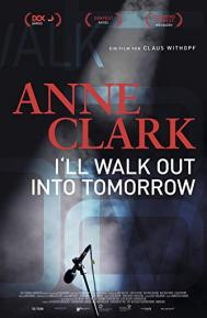 Anne Clark: I'll Walk Out Into Tomorrow poster free full movie
