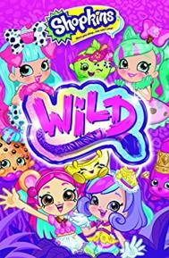 Shopkins Wild poster free full movie