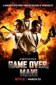 Game Over, Man! poster free full movie