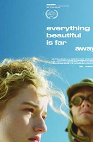 Everything Beautiful Is Far Away poster free full movie