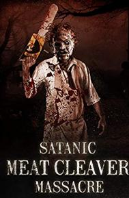 Satanic Meat Cleaver Massacre poster free full movie