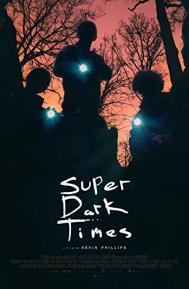 Super Dark Times poster free full movie