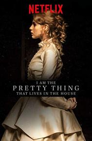 I Am the Pretty Thing That Lives in the House poster free full movie