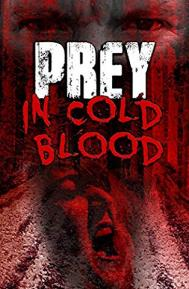 Prey, in Cold Blood poster free full movie