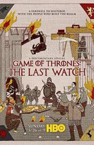 Game of Thrones: The Last Watch poster free full movie