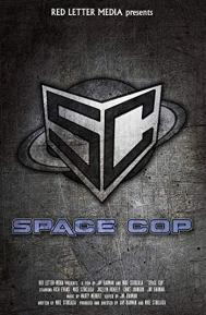 Space Cop poster free full movie