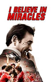 I Believe in Miracles poster free full movie