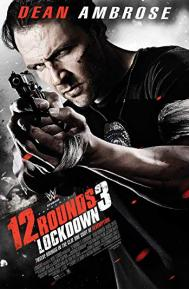 12 Rounds 3: Lockdown poster free full movie