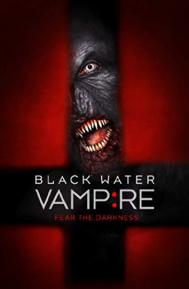 The Black Water Vampire poster free full movie