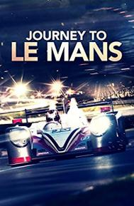 Journey to Le Mans poster free full movie