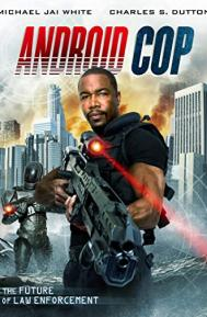 Android Cop poster free full movie
