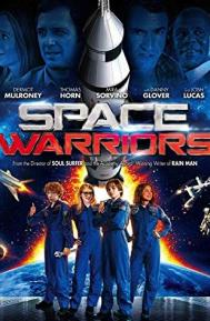 Space Warriors poster free full movie