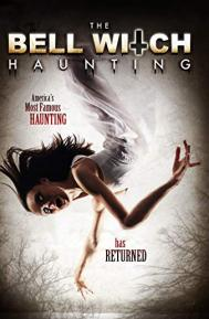 The Bell Witch Haunting poster free full movie
