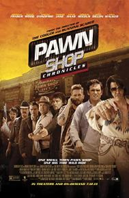 Pawn Shop Chronicles poster free full movie