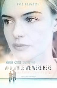 And While We Were Here poster free full movie