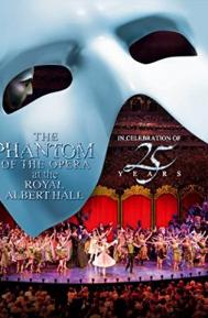 The Phantom of the Opera at the Royal Albert Hall poster free full movie