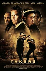 Takers poster free full movie