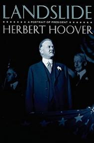 Landslide: A Portrait of President Herbert Hoover poster free full movie