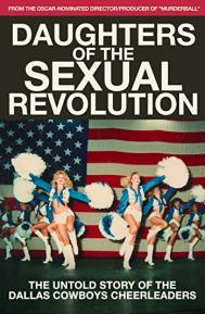 Daughters of the Sexual Revolution: The Untold Story of the Dallas Cowboys Cheerleaders poster free full movie