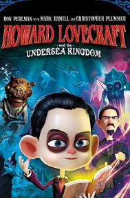 Howard Lovecraft & the Undersea Kingdom poster free full movie