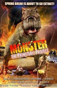 Monster: The Prehistoric Project poster free full movie
