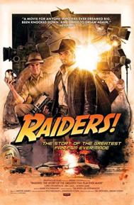 Raiders!: The Story of the Greatest Fan Film Ever Made poster free full movie