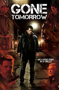 Gone Tomorrow poster free full movie