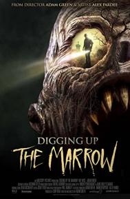 Digging Up the Marrow poster free full movie