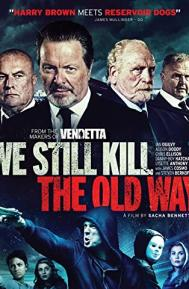 We Still Kill the Old Way poster free full movie