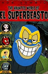 The Haunted World of El Superbeasto poster free full movie